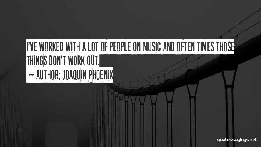 Joaquin Phoenix Quotes 1210187