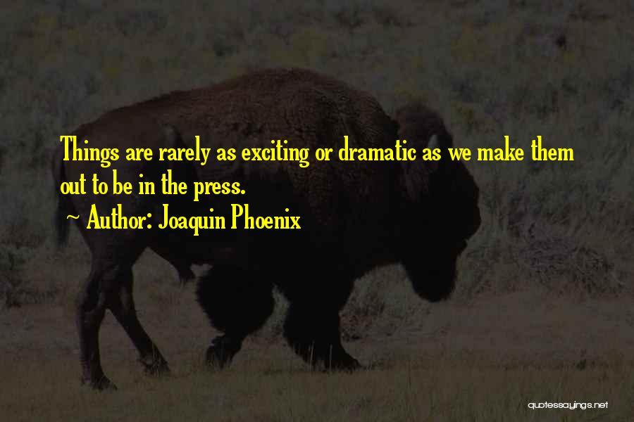 Joaquin Phoenix Quotes 1273016