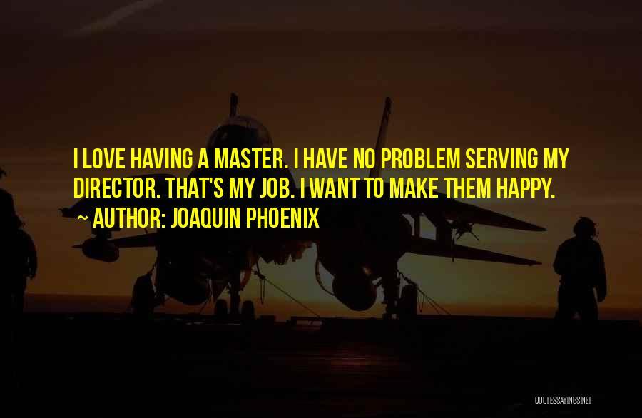 Joaquin Phoenix Quotes 1319798