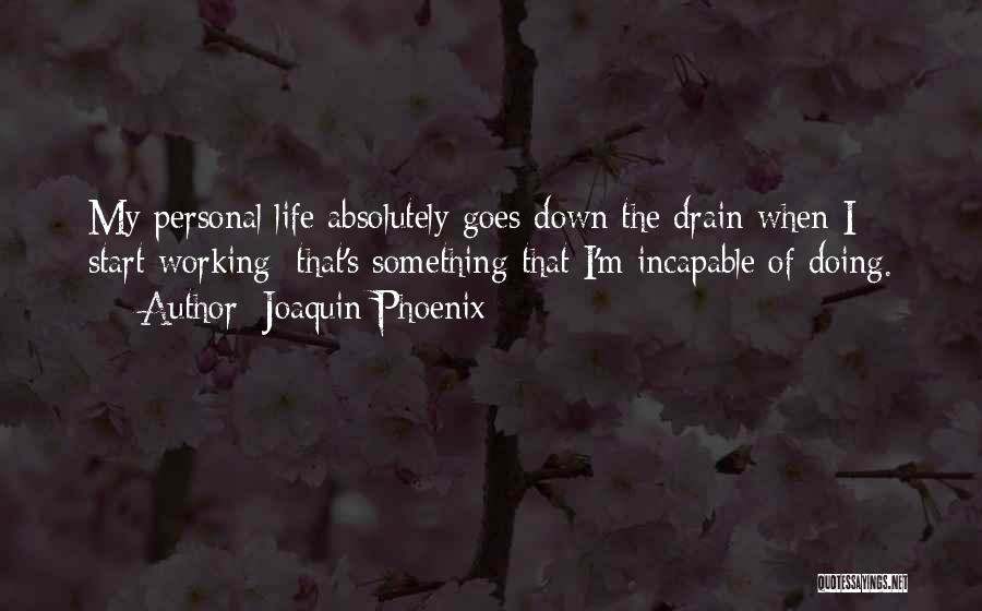 Joaquin Phoenix Quotes 1387199