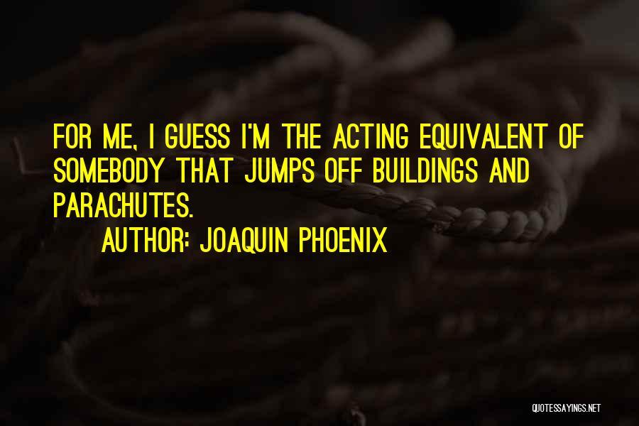 Joaquin Phoenix Quotes 1484272