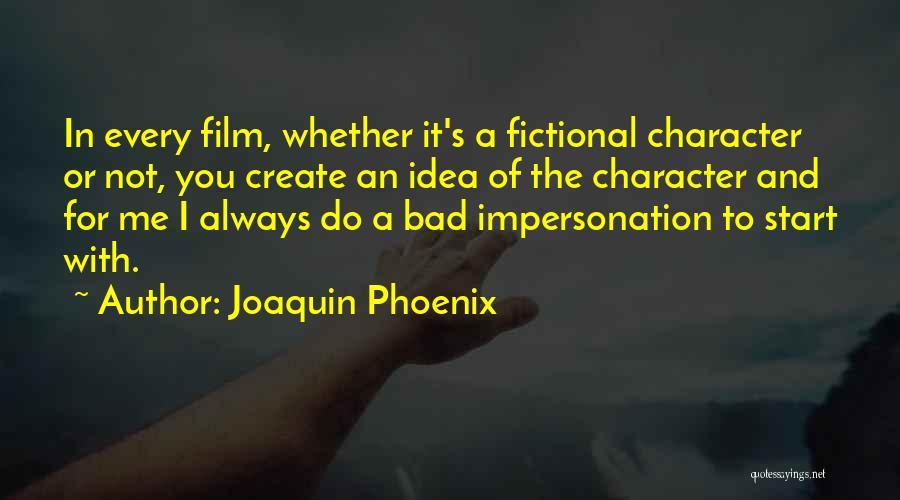 Joaquin Phoenix Quotes 1685452