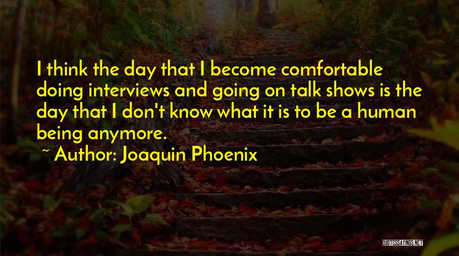 Joaquin Phoenix Quotes 1737108
