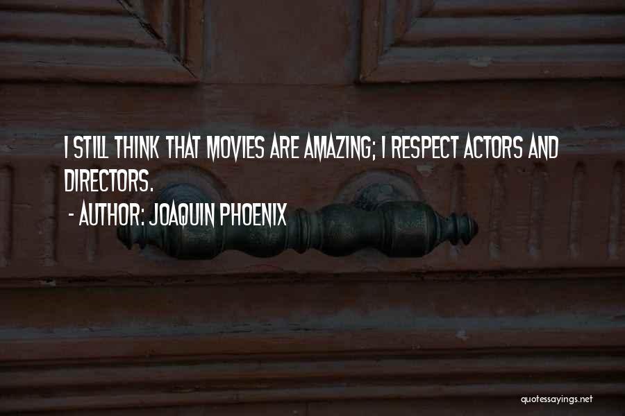 Joaquin Phoenix Quotes 1904915