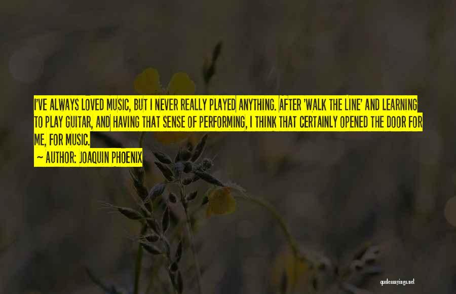Joaquin Phoenix Quotes 1913554