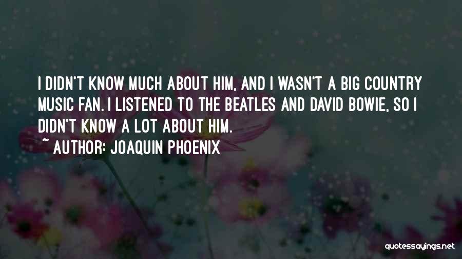 Joaquin Phoenix Quotes 194411