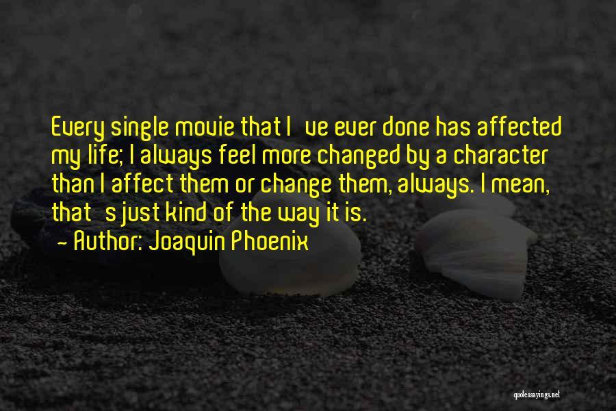 Joaquin Phoenix Quotes 1959968