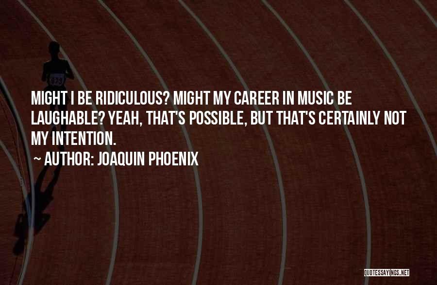 Joaquin Phoenix Quotes 1978185