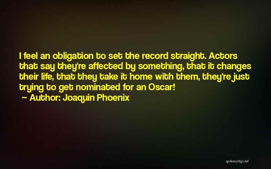 Joaquin Phoenix Quotes 2011598