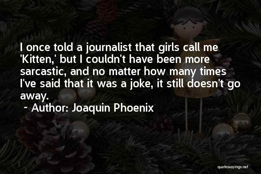 Joaquin Phoenix Quotes 2130555