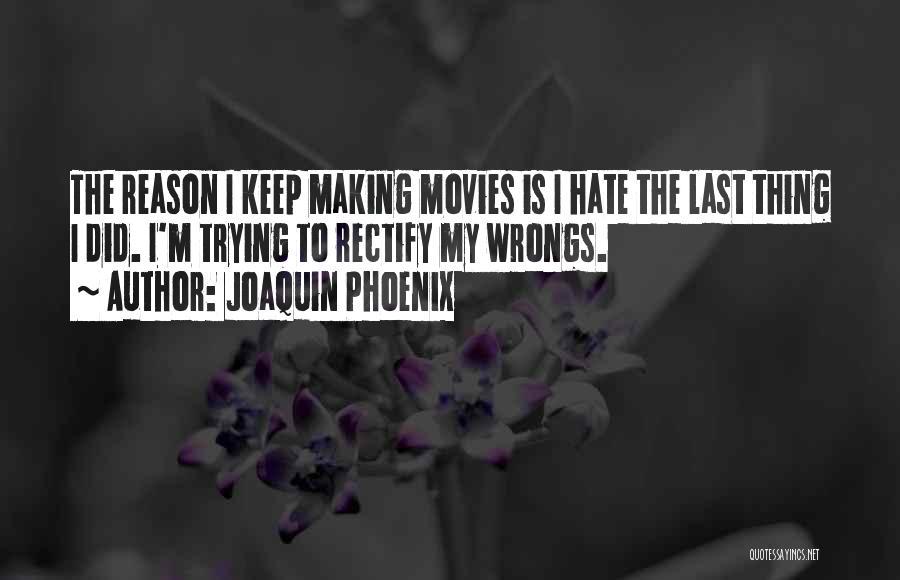 Joaquin Phoenix Quotes 2147421