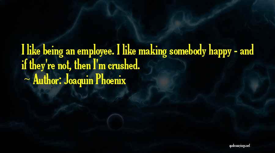 Joaquin Phoenix Quotes 2251284