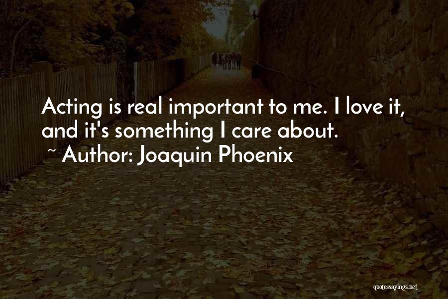 Joaquin Phoenix Quotes 389263
