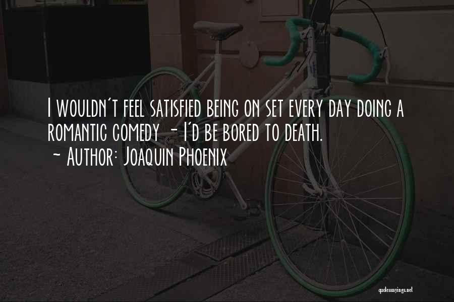 Joaquin Phoenix Quotes 400331