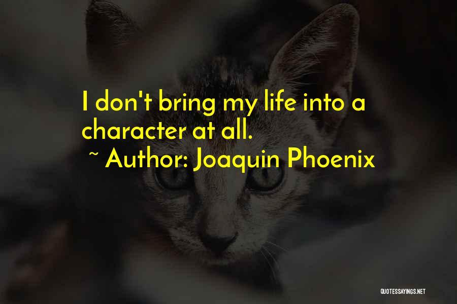 Joaquin Phoenix Quotes 607852