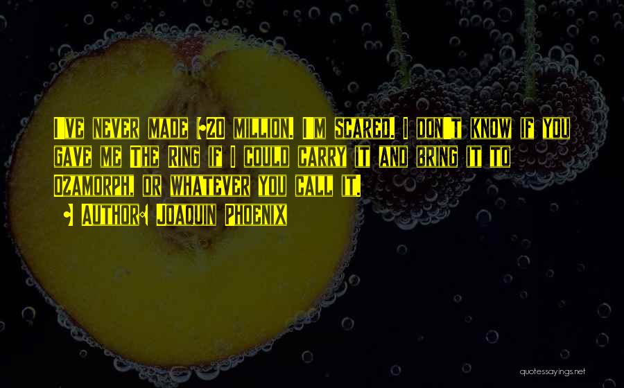 Joaquin Phoenix Quotes 609934