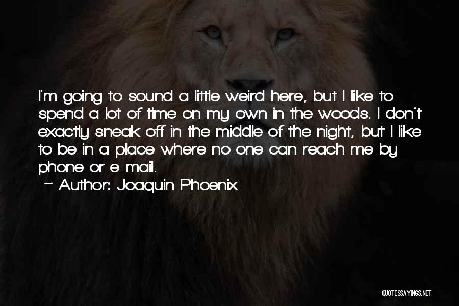 Joaquin Phoenix Quotes 693909