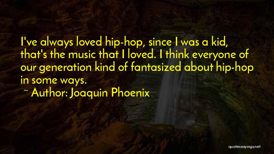 Joaquin Phoenix Quotes 825030