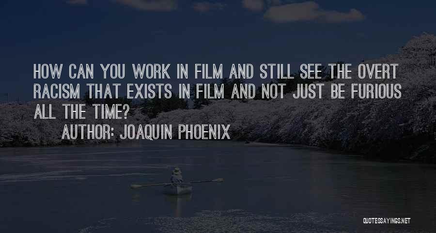 Joaquin Phoenix Quotes 828653