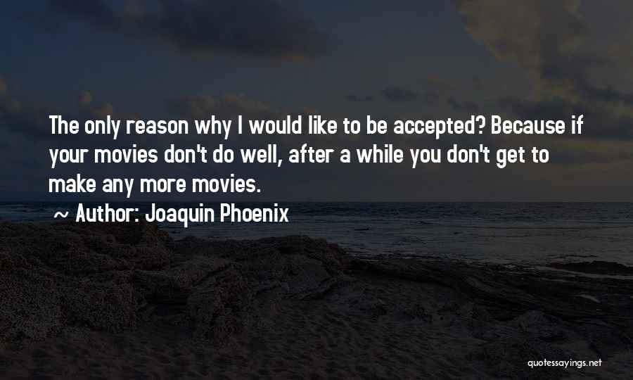 Joaquin Phoenix Quotes 838485