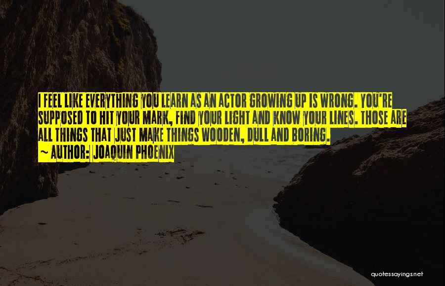 Joaquin Phoenix Quotes 854478