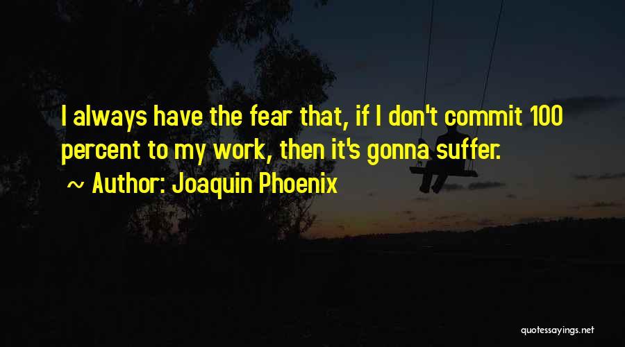 Joaquin Phoenix Quotes 92998