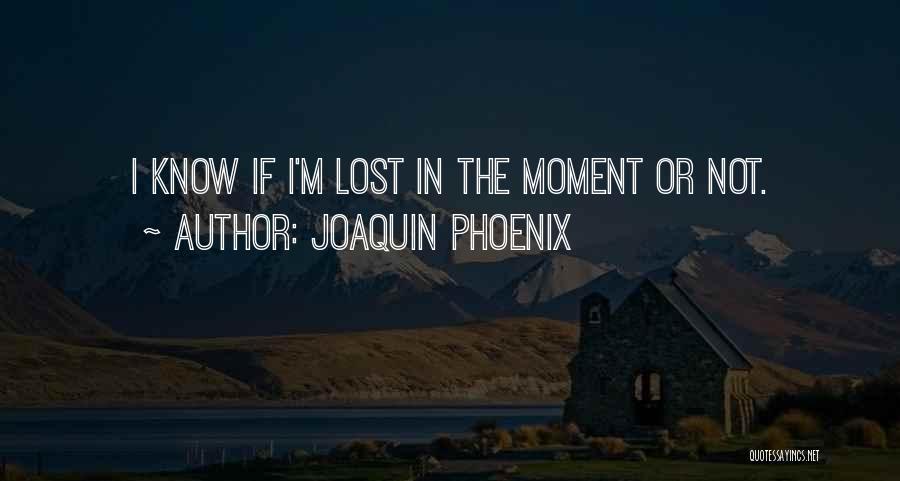 Joaquin Phoenix Quotes 935295