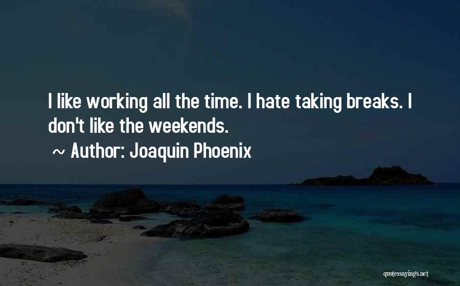Joaquin Phoenix Quotes 972521