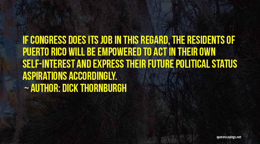 Job Aspirations Quotes By Dick Thornburgh