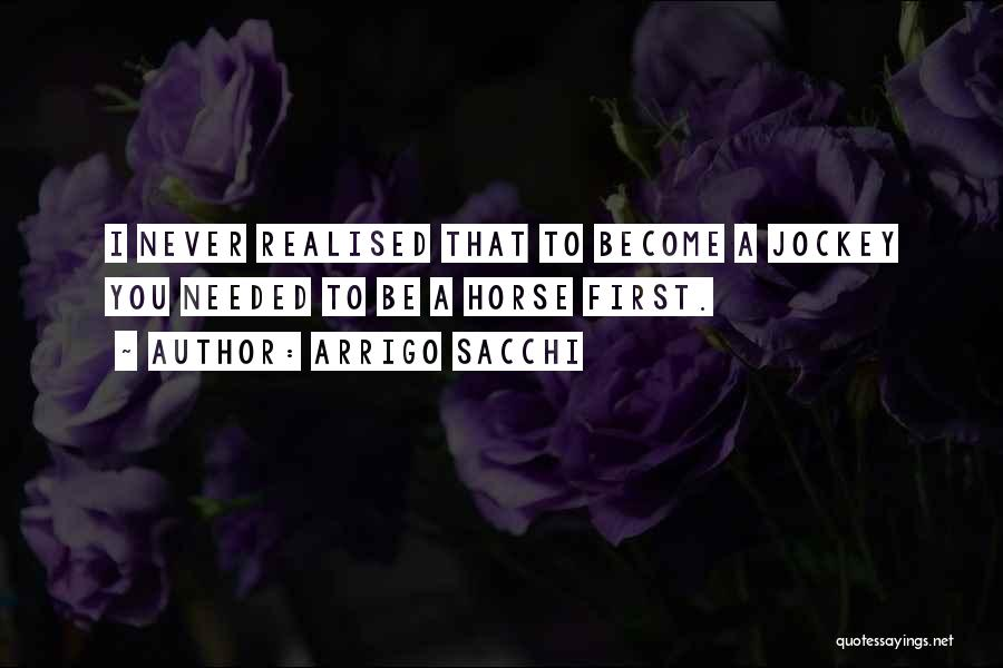 Jockey Quotes By Arrigo Sacchi