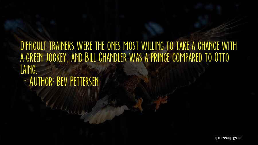 Jockey Quotes By Bev Pettersen