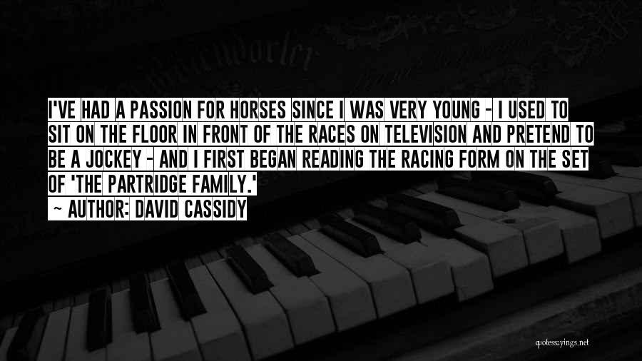 Jockey Quotes By David Cassidy