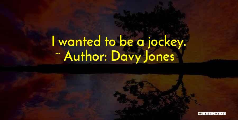 Jockey Quotes By Davy Jones