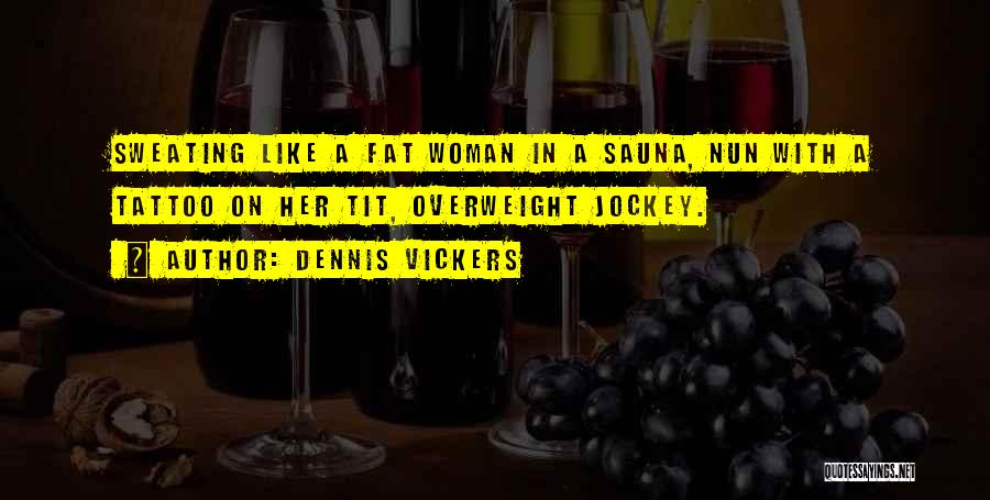 Jockey Quotes By Dennis Vickers