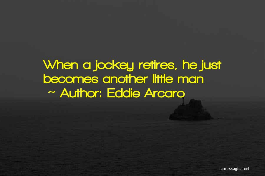 Jockey Quotes By Eddie Arcaro