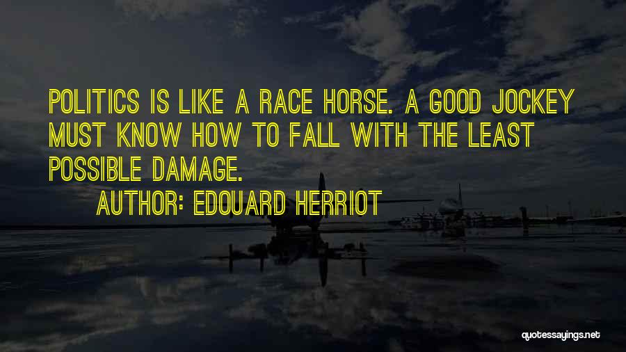 Jockey Quotes By Edouard Herriot