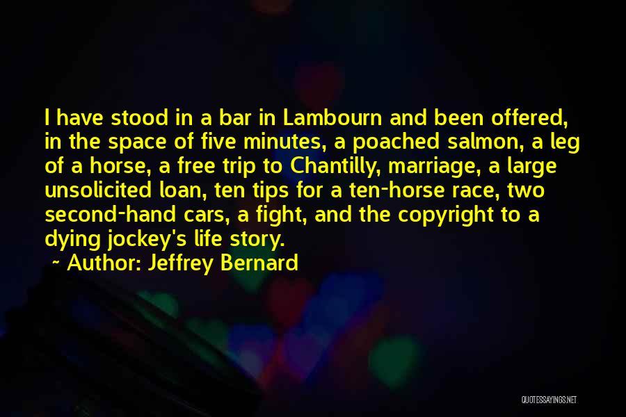 Jockey Quotes By Jeffrey Bernard