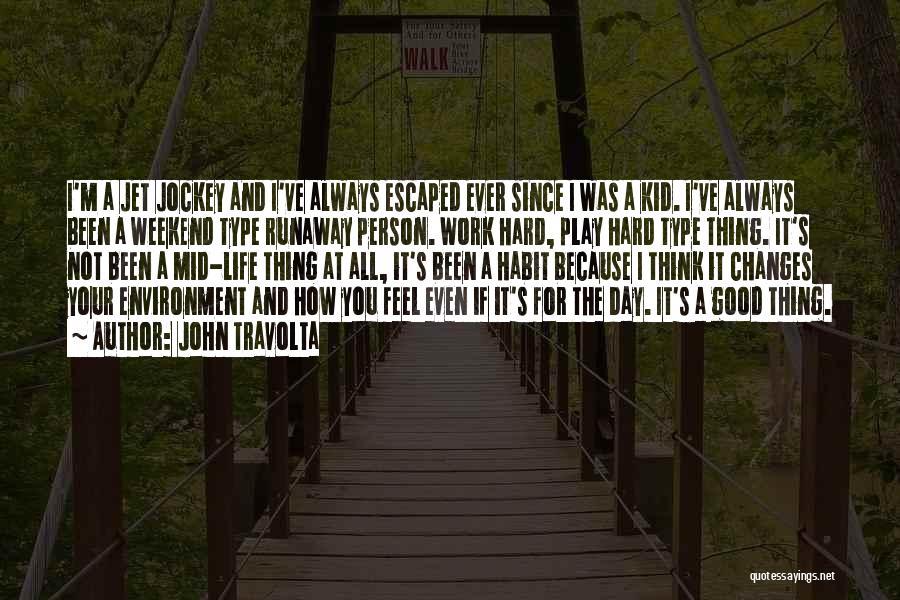 Jockey Quotes By John Travolta