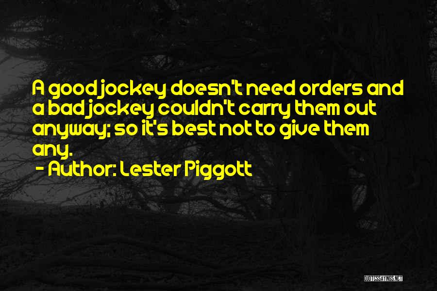 Jockey Quotes By Lester Piggott