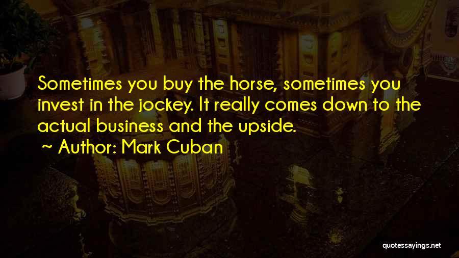 Jockey Quotes By Mark Cuban