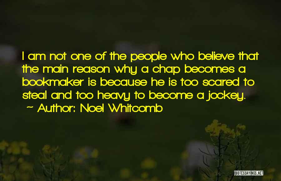Jockey Quotes By Noel Whitcomb