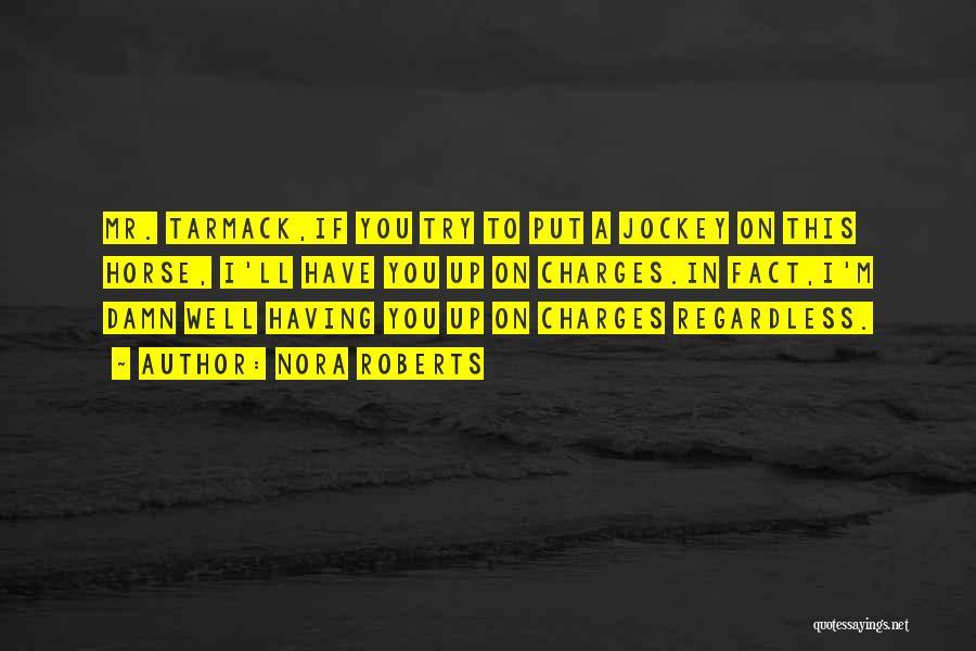 Jockey Quotes By Nora Roberts