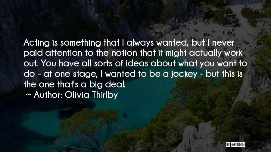 Jockey Quotes By Olivia Thirlby