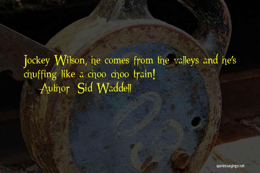 Jockey Quotes By Sid Waddell