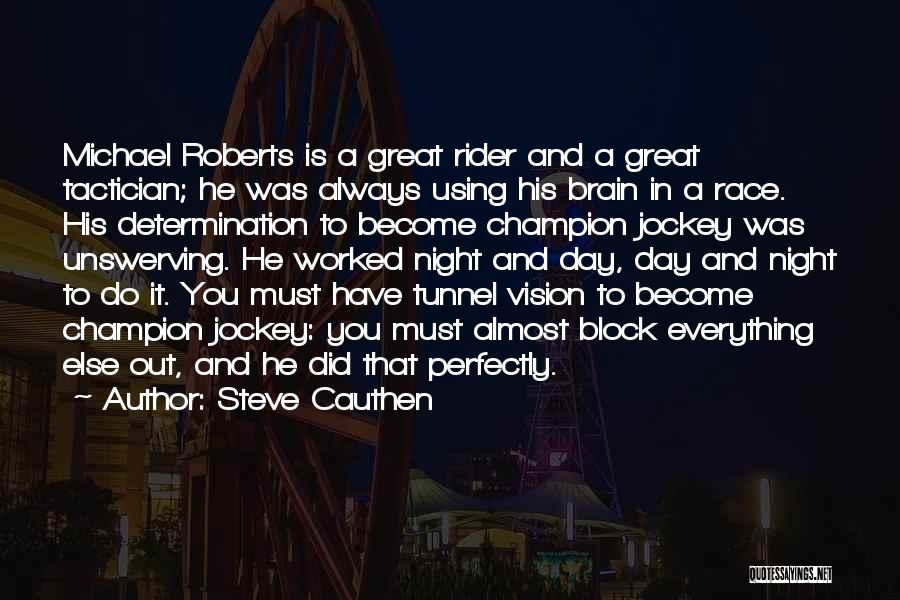 Jockey Quotes By Steve Cauthen
