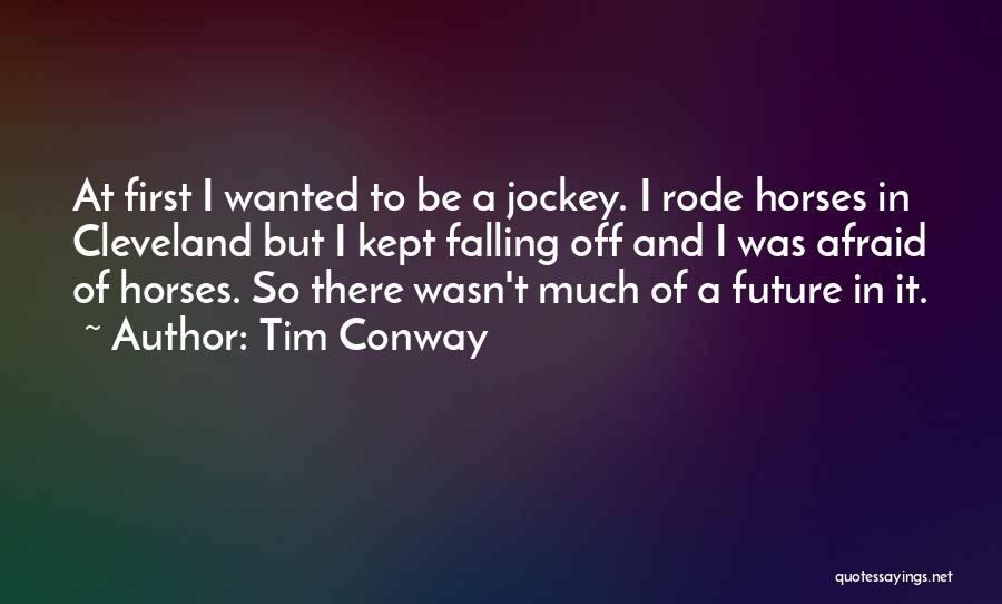 Jockey Quotes By Tim Conway