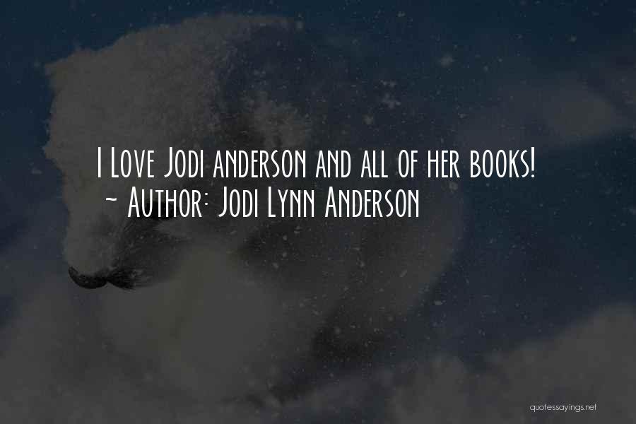 Jodi Lynn Anderson Quotes 1746123