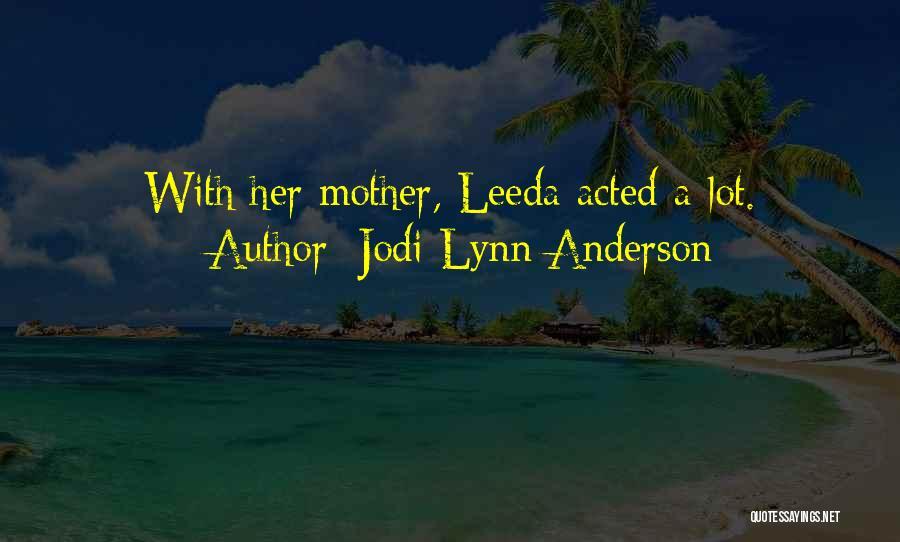 Jodi Lynn Anderson Quotes 2147908