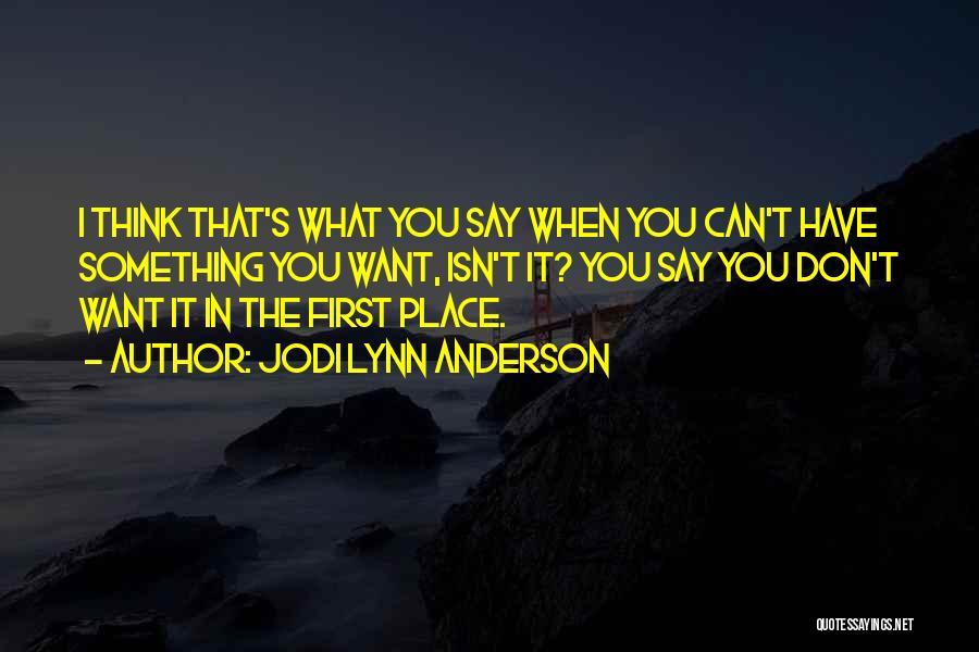 Jodi Lynn Anderson Quotes 2188272