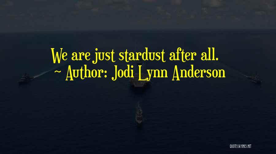Jodi Lynn Anderson Quotes 461084